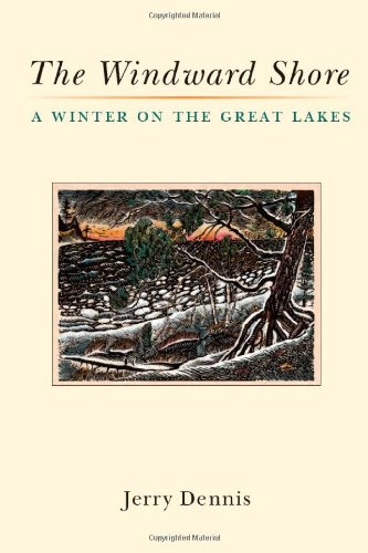 Read Online The Windward Shore: A Winter on the Great Lakes PDF