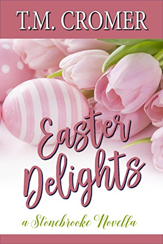 (Easter Delights (Stonebrooke Holidays Book 2))