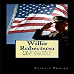 Willie Robertson: The Inspirational Life Story of Willie Robertson | Patrick Bunker