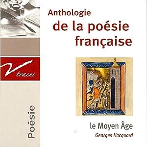 Le Moyen Âge : Anthologie de la poésie française Audiobook
