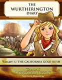 img - for Tammy and the California Gold Rush (The Wurtherington Diary) (Volume 4) book / textbook / text book