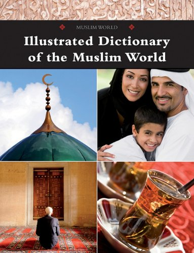 Illustrated Dictionary of the Muslim World
