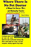 img - for Where There Is No Pet Doctor: A Manual For Cruisers, Rver's, And Backcountry Travelers book / textbook / text book
