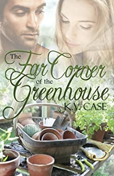 The Far Corner of the Greenhouse by [Case, K.V.]