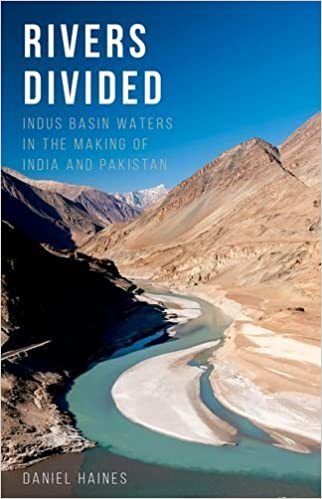 Rivers Divided: Indus Basin Waters in the Making of India and ...