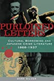 img - for Purloined Letters: Cultural Borrowing and Japanese Crime Literature, 1868 1937 book / textbook / text book
