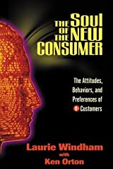 The Soul of the New Consumer : The Attitudes, Behavior, and Preferences of E-Customers by Laurie Windham (2000-09-01) Hardcover