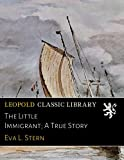 img - for The Little Immigrant; A True Story book / textbook / text book