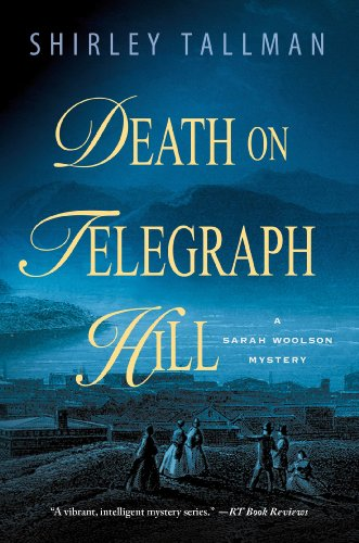 Death on Telegraph Hill: A Sarah Woolson Mystery (Sarah Woolson Mysteries Book 5)
