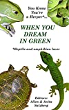 img - for You Know You're a Herper* When You Dream in Green: Reptile and amphibian lover book / textbook / text book