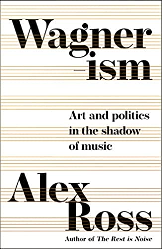 Buy Wagnerism: Art and Politics in the Shadow of Music Book Online at Low  Prices in India | Wagnerism: Art and Politics in the Shadow of Music  Reviews & Ratings - Amazon.in