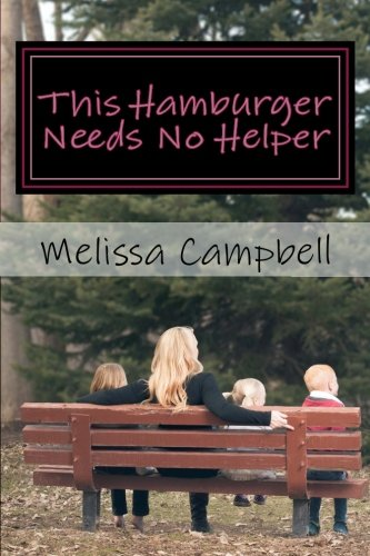 Download This Hamburger Needs No Helper: a woman's journey of figuring out how to wear cape. PDF