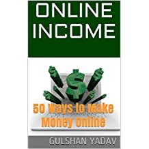 Online Income: 50 Ways to Make Money Online