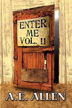 Enter Me Vol. II by [Allen, A.E. ]