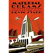 Material Dreams: Southern California through the 1920s (Americans and the California Dream)