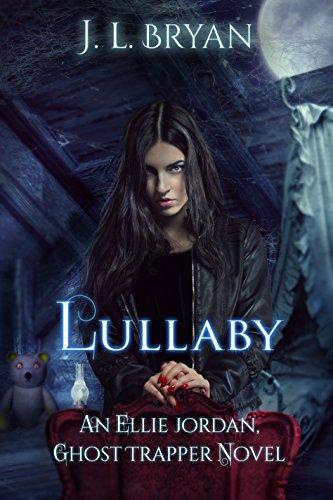 Lullaby (Ellie Jordan, Ghost Trapper Book -