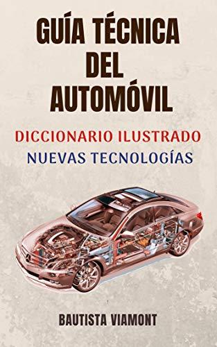 Guía Técnica del Automóvil: Diccionario Ilustrado-Nuevas Tecnologías por Bautista Viamont