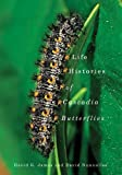 Life Histories of Cascadia Butterflies, David G. James and David Nunnallee, 0870716263