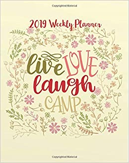 Amazoncom 2019 Weekly Planner Live Love Laugh Camp Motivational