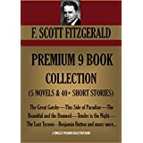 F. SCOTT FITZGERALD PREMIUM 9 BOOK COLLECTION (5 NOVELS & 40+ SHORT STORIES) The Great Gatsby,This Side of Paradise—The Beautiful and the Damned—Tender ... Button. (Timeless Wisdom Collection 2525)