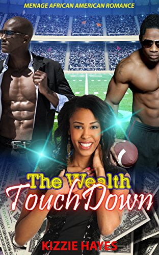 Search : The Wealth Touchdown: Menage African American Romance