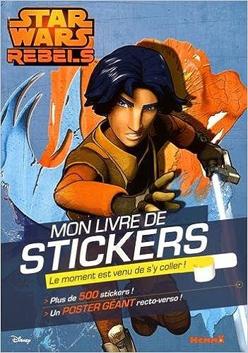 Livres gratuits Disney Star Wars Rebels - Mon livre de stickers + Poster pdf epub