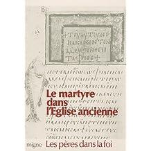 MARTYRE DANS L'ÉGLISE ANCIENNE (LE)