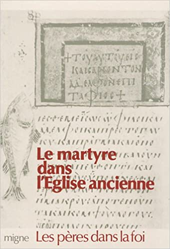 Livres gratuits Le martyre dans l'Eglise ancienne epub pdf