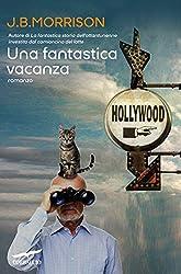 Una fantastica vacanza (Italian Edition)