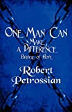 One Man Can Make a Difference, Robert Petrossian, 1451213751
