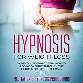 Amazon com: Hypnosis for Weight Loss: A Revolutionary Approach to