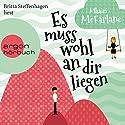 Es muss wohl an dir liegen Hörbuch von Mhairi McFarlane Gesprochen von: Britta Steffenhagen