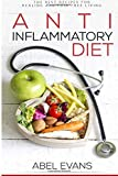 Anti Inflammatory Diet: 30 Approved Recipes for Healing, Fighting Inflammation a
