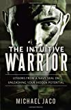 The Intuitive Warrior, Michael Jaco, 098407600X