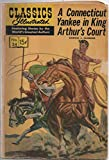 CLASSICS ILLUSTRATED #24 - A CONNECTICUT YANKEE IN KING ARTHUR'S COURT BY SAMUEL L CLEMENS