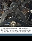 Newton's Principia, Sections I, Ii, Iii, with Notes and Illustrations. Also A Collection of Problems, Frost Percival 1817-1898, 1173225633