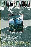 Baja to Patagonia, Larry Rice, 1555911137