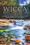 Wicca Living a Magical Life: A Guide to Initiation