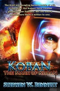 Koban: The Mark of Koban by [Bennett, Stephen W]