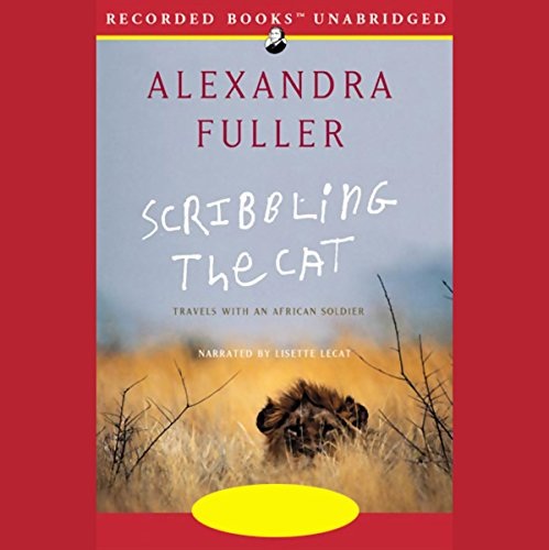 Scribbling the Cat: Travels with an African Soldier by Recorded Books