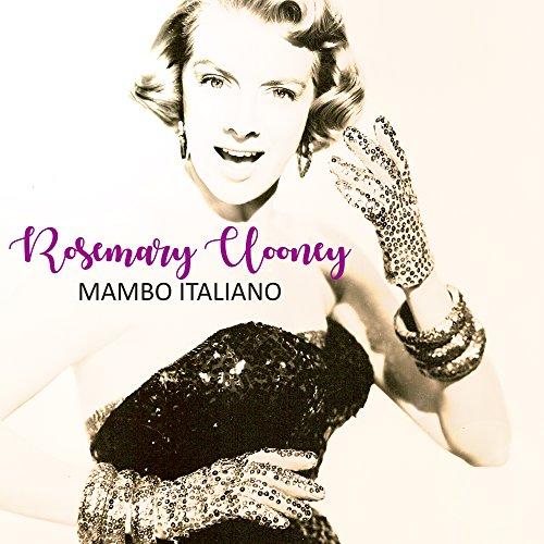 Mambo Italiano - Italiano Mambo Rosemary Clooney
