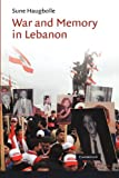 War and Memory in Lebanon, Haugbolle, Sune, 1107405548