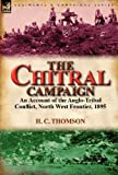 The Chitral Campaign, H. C. Thomson, 0857067311