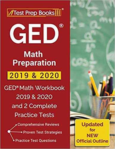 GED Math Preparation 2019 & 2020: GED Math Workbook 2019 & 2020 and 2 Complete Practice Tests