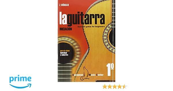 Guitarra, La 1 - Iniciacion - Para La Clase Individual Y Colectiva: Amazon.es: Z. Nomar: Libros
