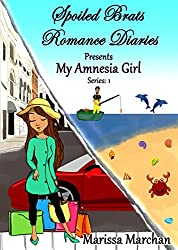 Spoiled Brats Romance Diaries Presents: My Amnesia Girl Series 1