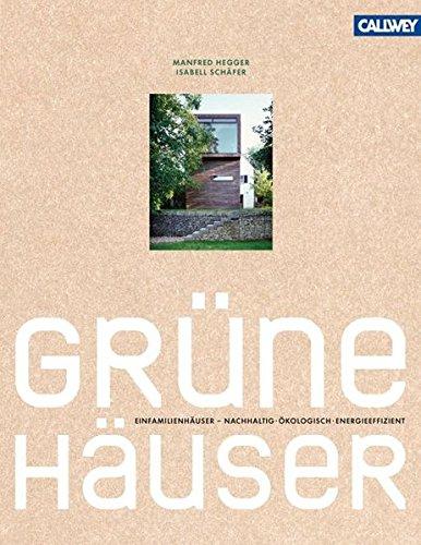 Grüne Häuser: Einfamilienhäuser – nachhaltig ökologisch energieeffizient
