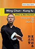 Wing Chun - Closing the Gap with Chum Kiu, Mark Beardsell, 1446151050