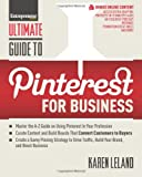Ultimate Guide to Pinterest for Business, Karen Leland, 1599185083