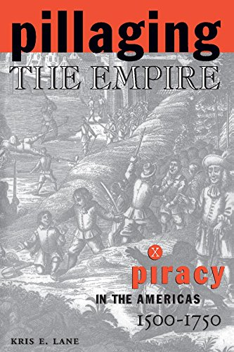 Download Pillaging the Empire: Piracy in the Americas, 1500-1750: Piracy in the Americas, 1500-1750 Pdf